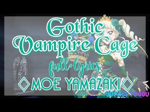 Gothic Vampire Cage Full + Lyrics Moe Yamazaki