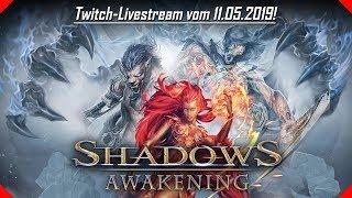 Shadows: Awakening | Twitch - Livestream vom 11.05.2019! | [Gameplay] [Deutsch] [German]