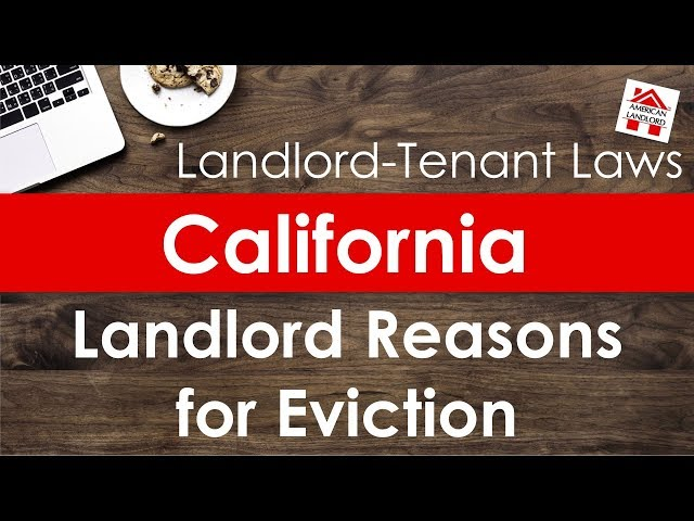 California Landlord Reasons for Eviction of Tenant | American Landlord