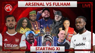 Fulham vs Arsenal | Starting XI Live Watch Along