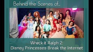 Behind the Scenes - Wreck It Ralph 2: Disney Princesses Break the Internet