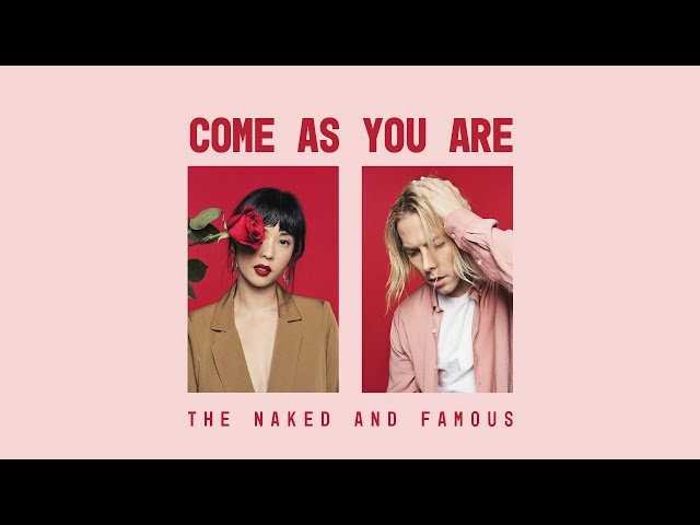 The Naked and Famous - Come As You Are (Official Audio)