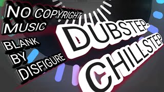 Avee player template - (07) - Disfigure - Blank - No copy right music, Royalty free music