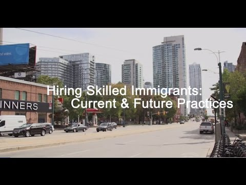 Hiring Skilled Immigrants: Current & Future Practices