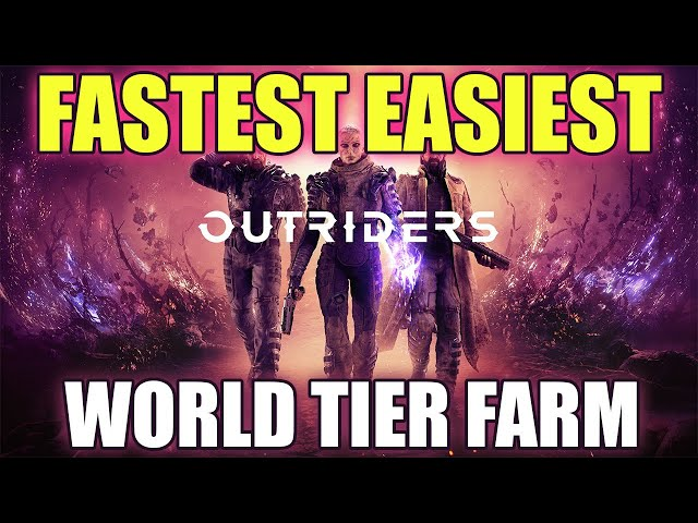 Outriders - Fastest and Easiest World Tier Farm