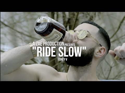 Corey V - Ride Slow (Official Music Video)