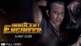 Innocent Engineer | Sunny Dubb Ft. Amc | Full Video | D6 Music