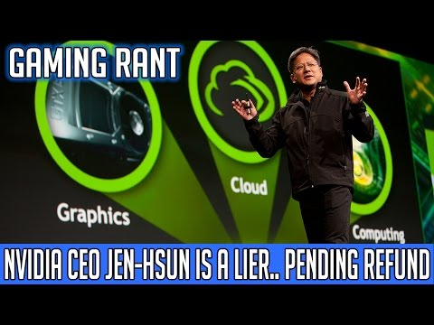 GAMING RANT: Nvidia CEO Lies To Consumers About The GTX 970