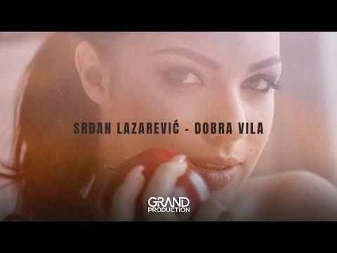 Srdjan Lazarevic - Dobra Vila - (Official Video 2018)