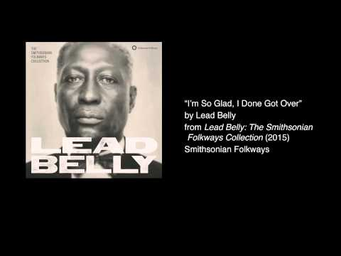 """Lead Belly - """"I'm So Glad, I Done Got Over"""""""