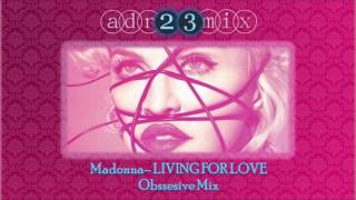 Madonna - LIVING FOR LOVE - Obsessive Mix (adr23mix)