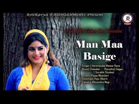 MAN MA BASIGE ||  Harimanda & Meena Rana || Kumouni Love Song || HQ Video Song || 2018 ||