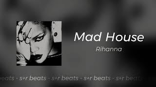 rihanna - mad house [slowed + reverb]