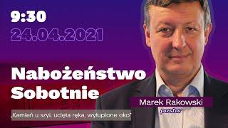 """Nabożeństwo  - """"Kamień u szyi, ucięta ręka, wyłupione oko """"  - pastor Marek Rakowski -  24.04.2021"""