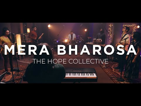 Mera Bharosa (feat. William Soans) || The Hope Collective [Official Music Video]