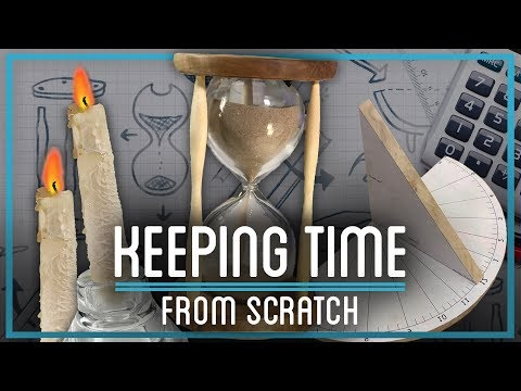 How to Keep TIME from Scratch (Hourglass, Sundial, Water Clock, Candle Clock)