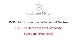 MCV4U/Grade 12 Calculus & Vectors - 2.5 - Derivatives of Composite Functions (PROBLEMS)