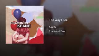 Keane - The Way I Feel (Audio)