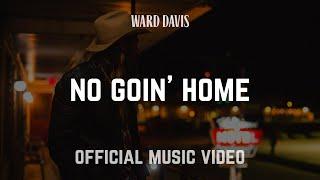 """Ward Davis - """"No Goin"""