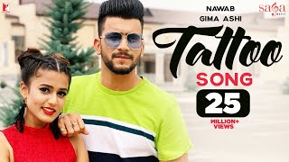 Tattoo Song  | Nawab | Ft. | Gima Ashi | StarboyMusicX | New Punjabi Songs 2019