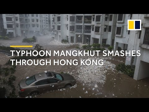 Typhoon Mangkhut smashes through Hong Kong