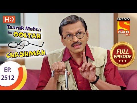 Taarak Mehta Ka Ooltah Chashmah – Ep 2512 – Full Episode – 17th July, 2018