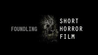 Foundling - Short Horror Film | Подкидыш - Короткометражный фильм ужасов