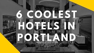 Coolest hotels in Portland that you will love to stay