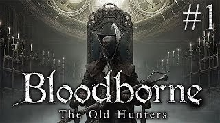 ЗАПИСЬ СТРИМА ► Bloodborne: The Old Hunters #1