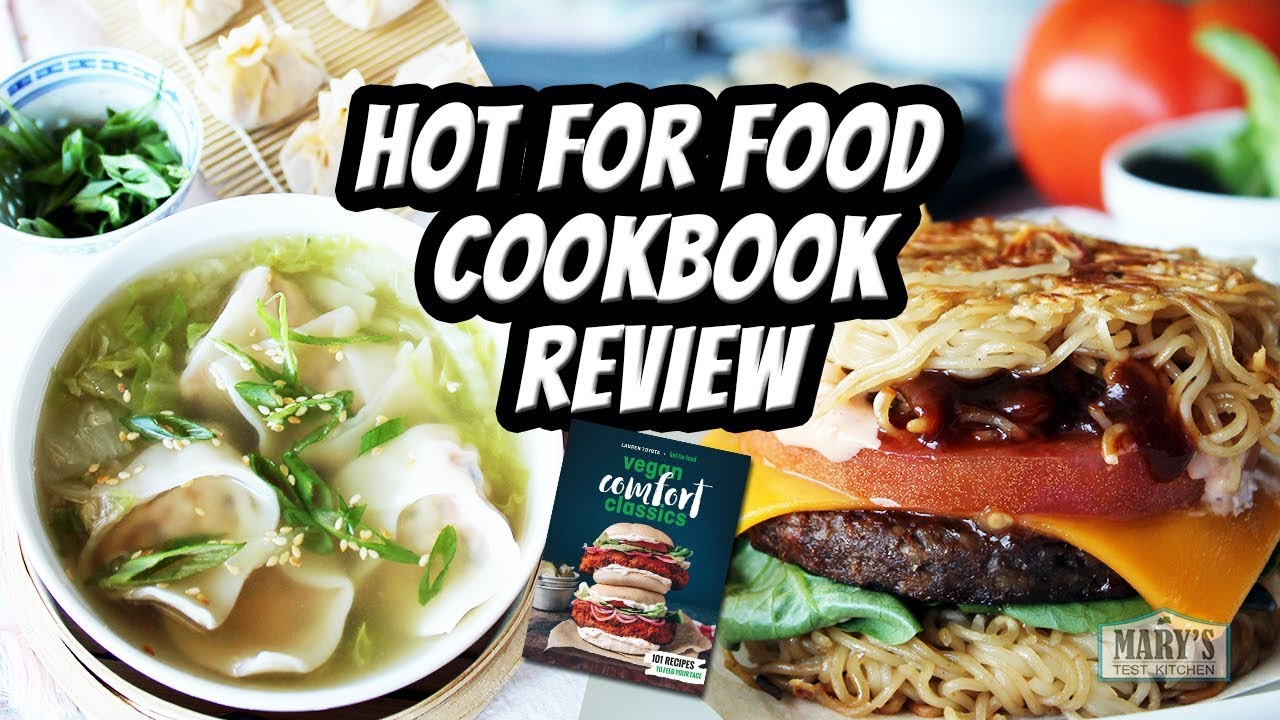 hot for food cookbook review vegan comfort classics by lauren toyota marys test kitchen - Comfort Kitchen