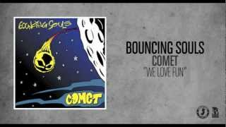 Watch Bouncing Souls We Love Fun video
