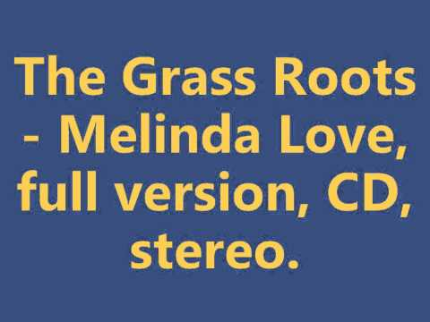 The Grass Roots - Melinda Love. (Full Version, CD, Stereo)