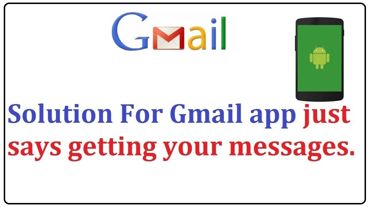How to Fix gmail app just says getting your messages