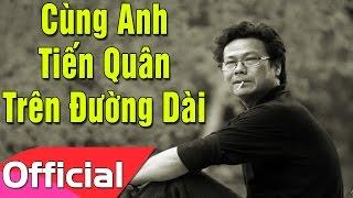 Cùng Anh Tiến Quân Trên Đường Dài - Cao Minh [Karaoke Beat MV]