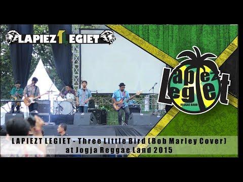 Lapiezt Legiet   Three Little Bird at Jogja Reggae Land