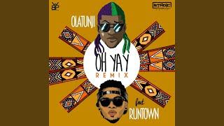 Oh Yay (feat. Runtown) (Remix)