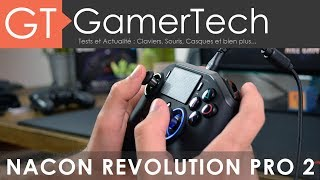 Nacon Revolution Pro 2 - Unboxing & Test [FR] - Manette eSport PS4/PC