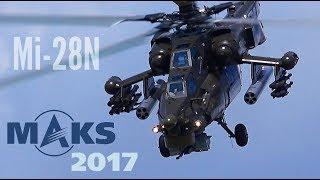 MAKS 2017   Mi 28N Night Hunter Up Close And Personal   HD 50fps