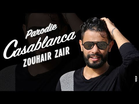 ZOUHAIR ZAIR - PARODIE CASABLANCA ( Exclusive Funny Video ) زهير زائر پارودي كازابلانكا