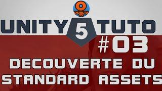 Unity 5 Tutorial - Partie3 : Découvert du Standard Asset (Français) FR