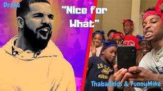 """NICE FOR WHAT"" ~Drake edit(THABADKIDS & and FUNNYMIKE)"