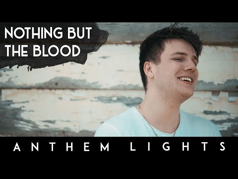Nothing But The Blood Acapella Anthem Lights A Cappella Cover