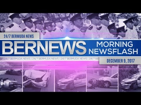 Bernews Morning Newsflash For Saturday December 9, 2017