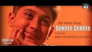 Dekhte Dekhte  || Batti Gul Meter Chalu || Covered By Shreyan Bhattacharya || Saregamapa lil Champ