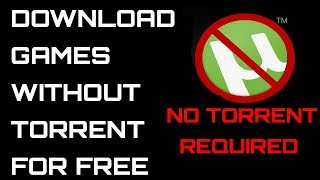 How To Download Free Pc Games Without Utorrent For Free