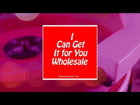 I Can Get It for You Wholesale (Original Broadway Cast) (Full Album)