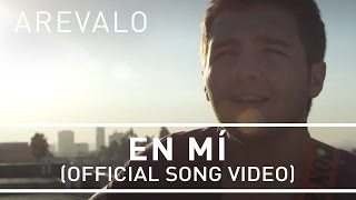 Arevalo - En Mí [Official Song Video]