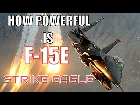 HOW POWERFUL IS F-15E STRIKE EAGLE