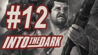Into the Dark Gameplay #12 - Let