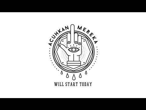 Will Start Today - Acuhkan Mereka ( Official Video Lyric )